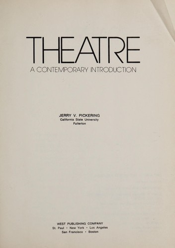 Theatre, a contemporary introduction by Jerry V. Pickering