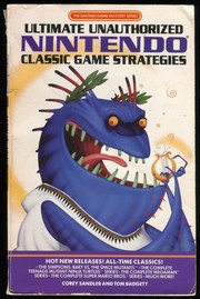 Ultimate Unauthorized Nintendo Classic Game Strategies by Corey Sandler, Tom Badgett