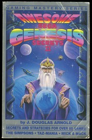 Awesome Sega Genesis Secrets II by J. Douglas Arnold