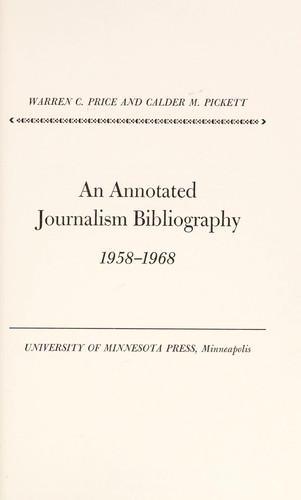 An annotated journalism bibliography, 1958-1968 by Warren C. Price