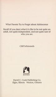 Cover of: What parents try to forget about adolescence | Cliff Schimmels