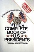 Cover of: The complete book of U.S. presidents | William A. DeGregorio