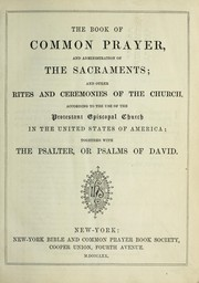 Cover of: The Book of common prayer, and administration of the sacraments | Episcopal Church
