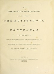 Cover of: A narrative of four journeys into the country of the Hottentots, and Caffraria