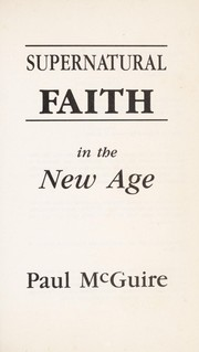Cover of: Supernatural faith in the New Age
