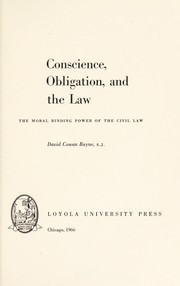 Cover of: Conscience, obligation, and the law | David Cowan Bayne