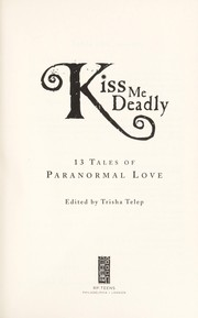 Cover of: Kiss me deadly | Trisha Telep