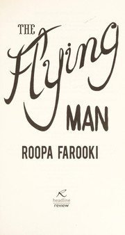 Cover of: The flying man | Roopa Farooki