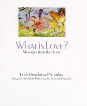 Cover of: What is love? | Lexie Brockway Potamkin