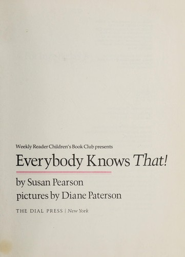 Everybody knows that! by Susan Pearson