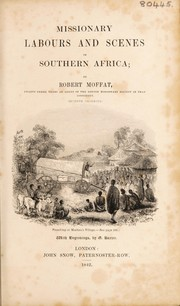 Cover of: Missionary labours and scenes in southern Africa | Robert Moffat