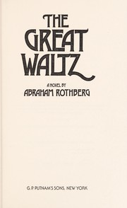 Cover of: The great waltz | Abraham Rothberg