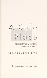 Cover of: A safe place | Lorenzo Carcaterra