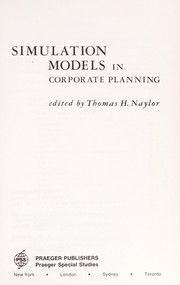 Cover of: Simulation models in corporate planning | edited by Thomas H. Naylor.