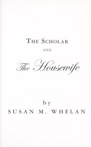 Cover of: The scholar and the housewife | Susan M. Whelan