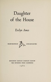 Cover of: Daughter of the house. | Evelyn Perkins Ames