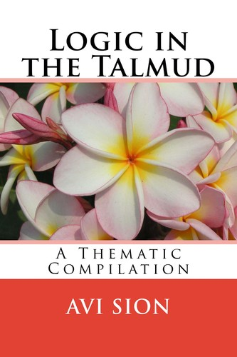 Logic in the Talmud by Avi Sion