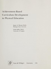 Cover of: Achievement-based curriculum development in physical education | Janet A. Wessel