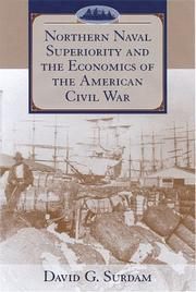 Cover of: Northern naval superiority and the economics of the American Civil War | David G. Surdam