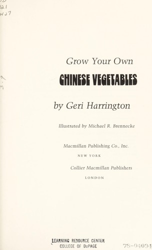 Grow your own Chinese vegetables by Geri Harrington