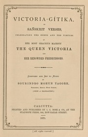 Cover of: Victoria-gítika, or Sanskrit verses, celebrating the deeds and the virtues of Her Most Gracious Majesty the Queen Victoria and her renowned predecessors