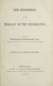Cover of: The reformers and the theology of the reformation