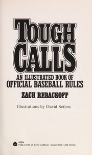 Cover of: Tough calls | Zach Rebackoff