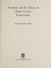 Cover of: Furniture and its makers of Chester County, Pennsylvania