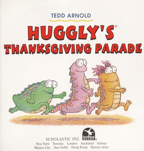 Huggly's Thanksgiving Parade (The Monster Under the Bed Series) by Tedd Arnold