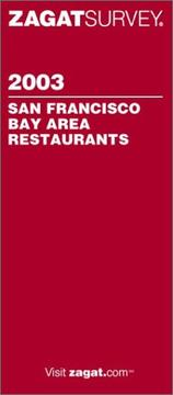 Cover of: Zagat 2003 San Francisco Bay (Zagatsurvey: San Francisco/ Bay Area Restaurants) | Zagat Survey