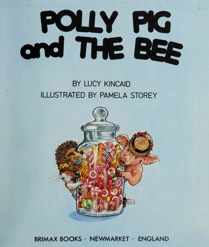 Polly Pig and the Bee by Lucy Kincaid
