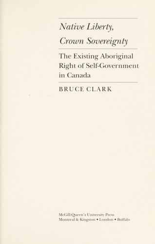 Native liberty, crown sovereignty by Bruce A. Clark