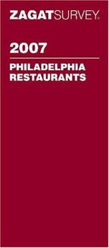 Cover of: Zagat 2007 Philadelphia Restaurants (Zagatsurvey)
