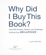 Cover of: Why did I buy this book?: over 500 fun puzzlers, quizzes, teasers, and challenges to boost your brain power