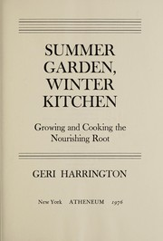 Cover of: Summer garden, winter kitchen: growing and cooking the nourishing root