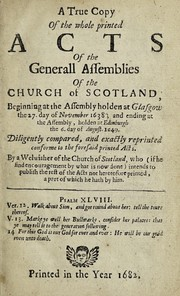 Cover of: A true copy of the whole printed acts of the Generall assemblies of the Church of Scotland