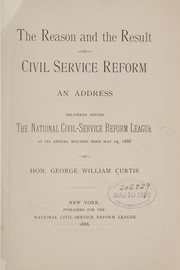 Cover of: The reason and the result of civil service reform