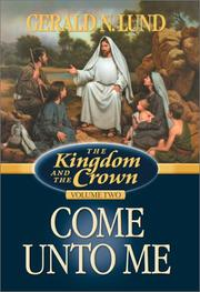 Cover of: Come unto me | Gerald N. Lund