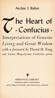 Cover of: The heart of Confucius | Archie J. Bahm
