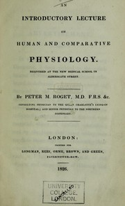 Cover of: An introductory lecture on human and comparative physiology. Delivered at the new medical school in Aldersgate Street