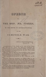 Cover of: Speech of the Hon. Mr. Storrs, in the House of Representatives on the Seminole war ...