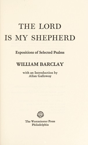 The Lord is my shepherd by William L. Barclay