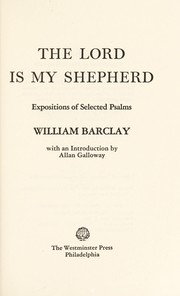 Cover of: The Lord is my shepherd | William L. Barclay