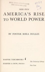 Cover of: America's rise to world power, 1898-1954