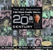 Cover of: The 60 Greatest Old-Time Radio Shows of the 20th Century selected by Walter Cronkite