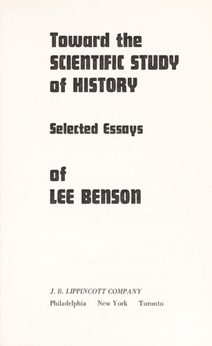 Toward the scientific study of history by Lee Benson