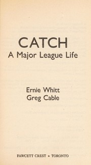 Cover of: Catch | Ernie Whitt