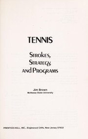 Cover of: Tennis, strokes, strategy, and programs | Brown, Jim