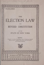 Cover of: The election law and revised constitution of the state of New York