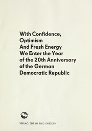 Cover of: With confidence, optimism and fresh energy we enter the year of the 20th anniversary of the German Democratic Republic